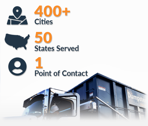 construction dumpsters in over 400 cities across all 50 states through one point of contact